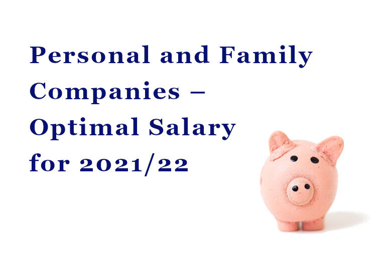 Personal and Family Companies – Optimal Salary for 2021/22